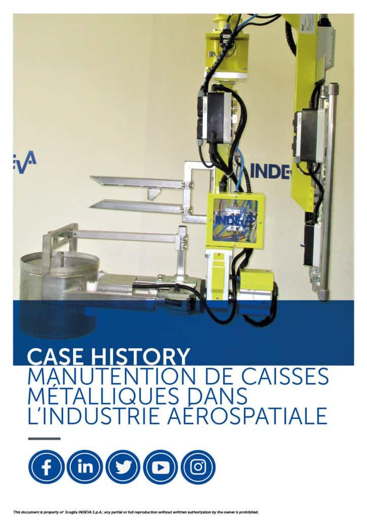 INDEVA : manipulation de caisses métalliques dans l'industrie aérospatiale en toute ergonomie et sécurité, ce qui augmente la productivité.